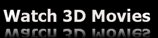 Logo Watch 3-D Movies - Review Upcoming 3-D Technologies and Movies